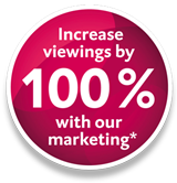 Increase viewings by 100% with our marketing*